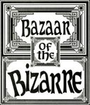 Series: Bazaar of the Bizarre