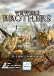 Board Game: We Were Brothers
