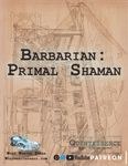 RPG Item: Barbarian: Primal Shaman