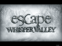 Video Game: Escape Whisper Valley