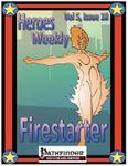 Issue: Heroes Weekly (Vol 5, Issue 18 - Firestarter)