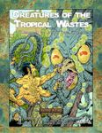 RPG Item: Creatures of the Tropical Wastes