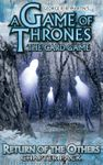 Board Game: A Game of Thrones: The Card Game – Return of the Others
