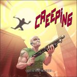 Video Game: Creeping