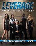 RPG Item: Leverage: The Quickstart Job