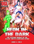 RPG Item: Neon in the Dark: The Strange Heroes of the Black Tokyo Campaign Setting