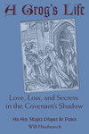 RPG Item: A Grog's Life: Love, Loss, and Secrets in the Covenant's Shadow