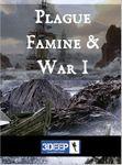 RPG Item: Plague, Famine & War I (3Deep)