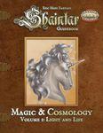 RPG Item: Shaintar Guidebook: Magic & Cosmology Volume I: Light and Life