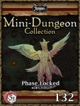 RPG Item: Mini-Dungeon Collection 132: Phase Locked