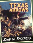 Board Game: Band of Brothers: Texas Arrows