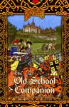 RPG Item: The Old School Companion: Medieval-Authentic Tome I