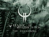 Video Game: Quake II Mission Pack: The Reckoning