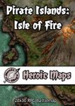 RPG Item: Heroic Maps: Pirate Islands: Isle of Fire