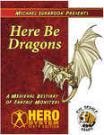 RPG Item: Michael Surbrook Presents: Here Be Dragons (HERO)