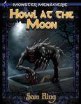 RPG Item: Monster Menagerie #07: Howl at the Moon
