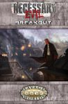 RPG Item: Necessary Evil: Breakout