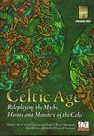 RPG Item: Celtic Age: Roleplaying the Myths, Heroes, and Monsters of the Celts