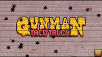 Video Game: Gunman Taco Truck