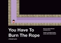 Video Game: You Have to Burn the Rope