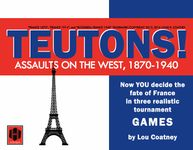 Board Game: Teutons!: Assaults on the West, 1870-1940