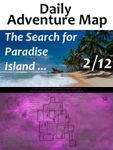 RPG Item: Daily Adventure Map 031: The Search for Paradise Island 2/12