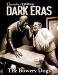 RPG Item: Chronicles of Darkness: Dark Eras: The Bowery Dogs
