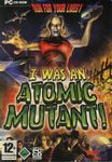 Video Game: I was an Atomic Mutant!