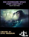 RPG Item: 100 Overheard Space Port Chatter 7