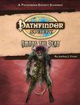 RPG Item: Pathfinder Society Scenario 1-49: Among the Dead