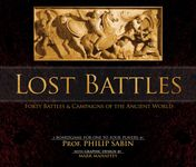 Lost Battles: Forty Battles & Campaigns of the Ancient World