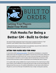 RPG Item: Fish Hooks for Being a Better GM: Built to Order