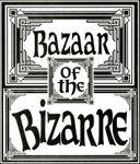 Series: Bazaar of the Bizarre