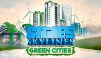 Video Game: Cities: Skylines – Green Cities