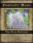 RPG Item: Fantastic Maps: The Glass Balcony