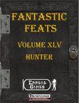 RPG Item: Fantastic Feats Volume 45: Hunter