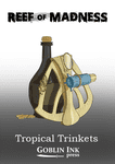 RPG Item: Reef of Madness: Tropical Trinkets