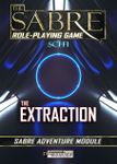RPG Item: Sabre Adventure Module: The Extraction