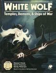 RPG Item: White Wolf: Temples, Demons, & Ships of War