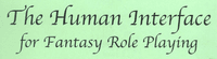 RPG: Human Interface for Fantasy Role Playing