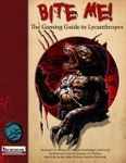 RPG Item: Bite Me!: The Gaming Guide to Lycanthropes