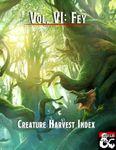 RPG Item: Creature Harvest Index Volume 6: Fey