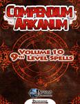 RPG Item: Compendium Arkanum Volume 10: 9th-Level Spells