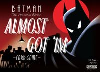 Board Game: Batman: The Animated Series – Almost Got 'Im Card Game