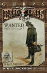 RPG Item: GURPS Deadlands: Dime Novel 2 - Wanted: Undead or Alive
