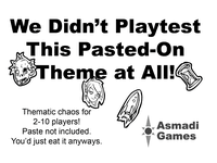 Board Game: We Didn't Playtest This Pasted-On Theme at All!
