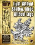 RPG Item: Light Without Shadow, Blade Without Edge (Basic Roleplaying)