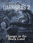 RPG Item: Chronicles of Darkness: Dark Eras 2: Hunger in the Black Land