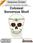RPG Item: X-0C: March 2015 Free Monster of the Month: Colossal Sorcerous Skull