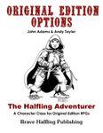 RPG Item: Original Edition Options: The Halfling Adventurer
